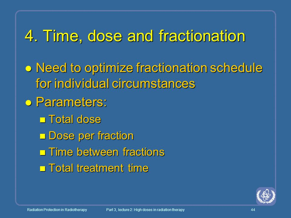 4. Time, dose and fractionation