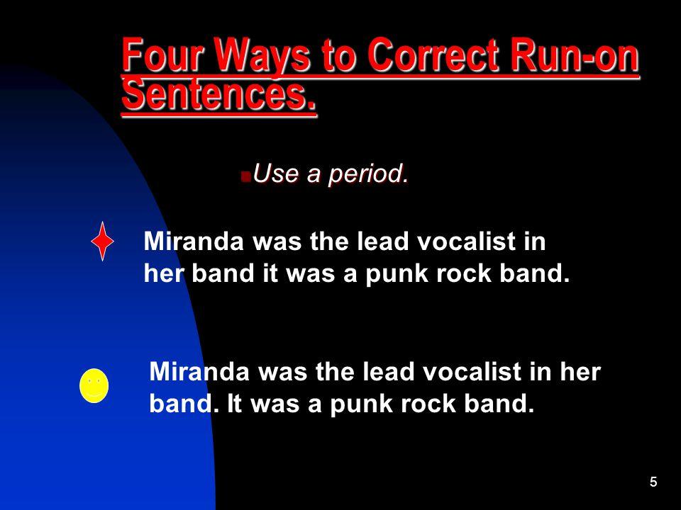 Four Ways to Correct Run-on Sentences.