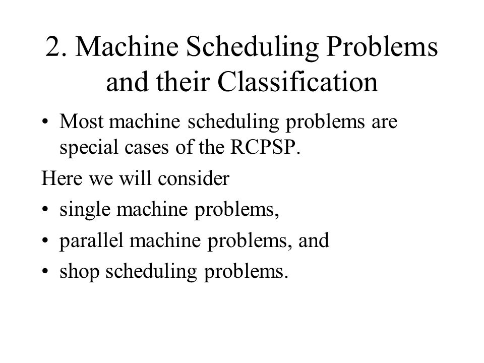 2. Machine Scheduling Problems and their Classification