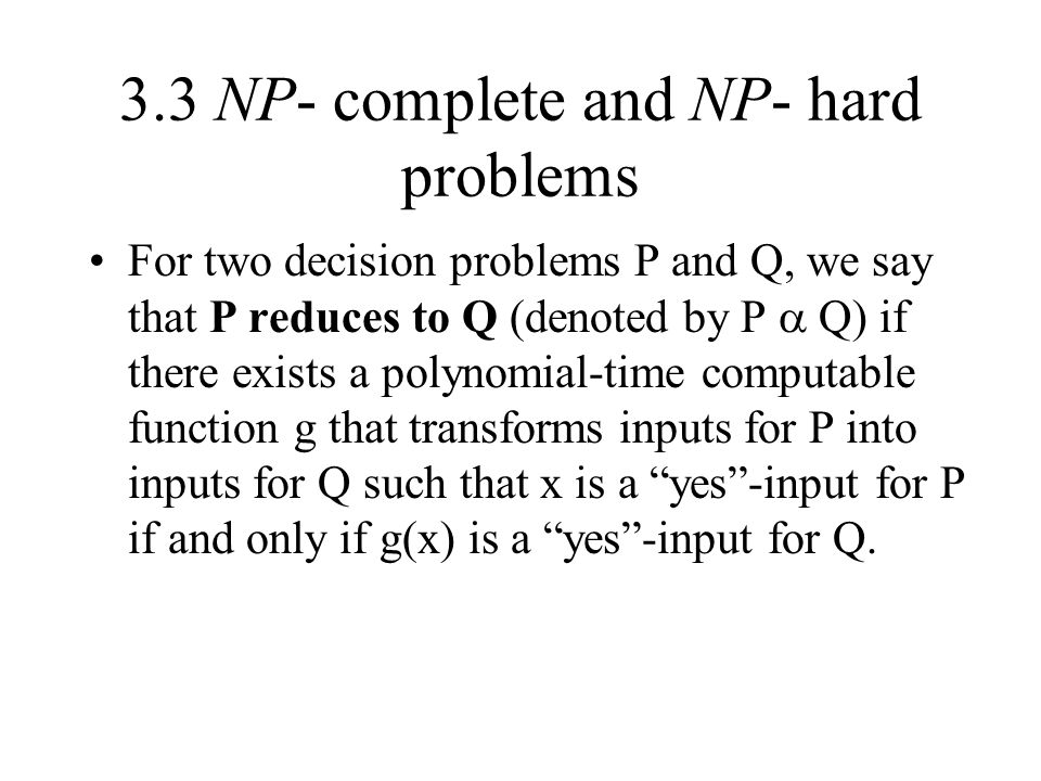 3.3 NP- complete and NP- hard problems