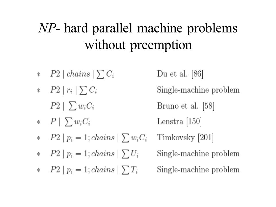 NP- hard parallel machine problems without preemption