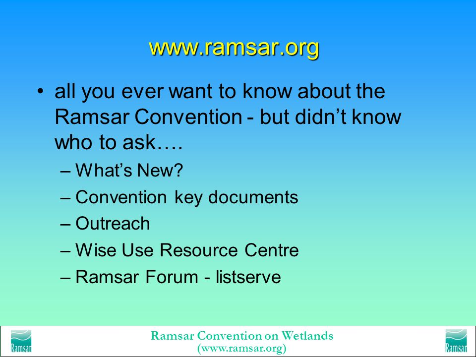 www.ramsar.org all you ever want to know about the Ramsar Convention - but didn't know who to ask….