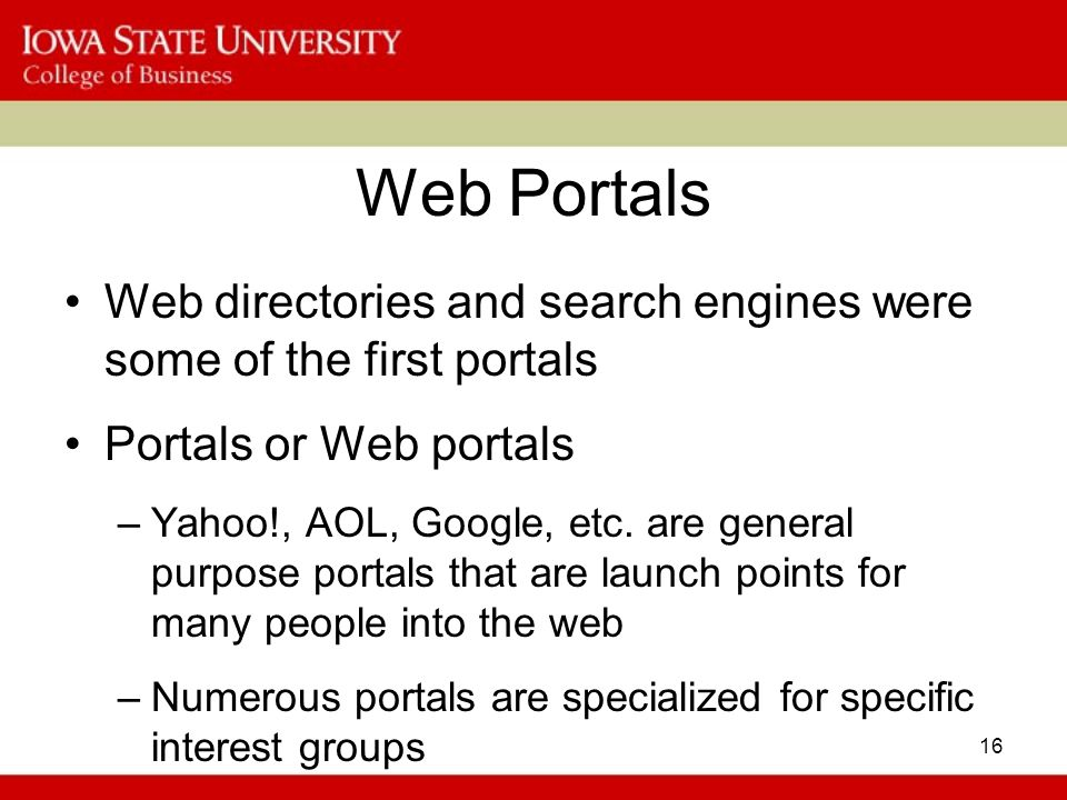 Web Portals Web directories and search engines were some of the first portals. Portals or Web portals.