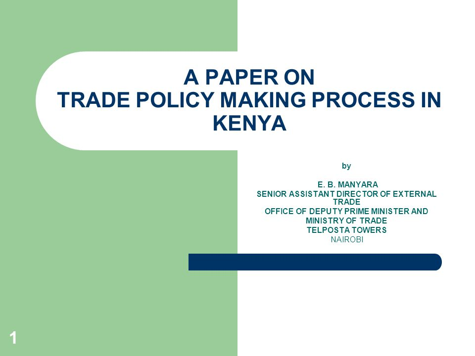 A PAPER ON TRADE POLICY MAKING PROCESS IN KENYA