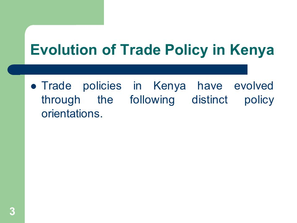 Evolution of Trade Policy in Kenya