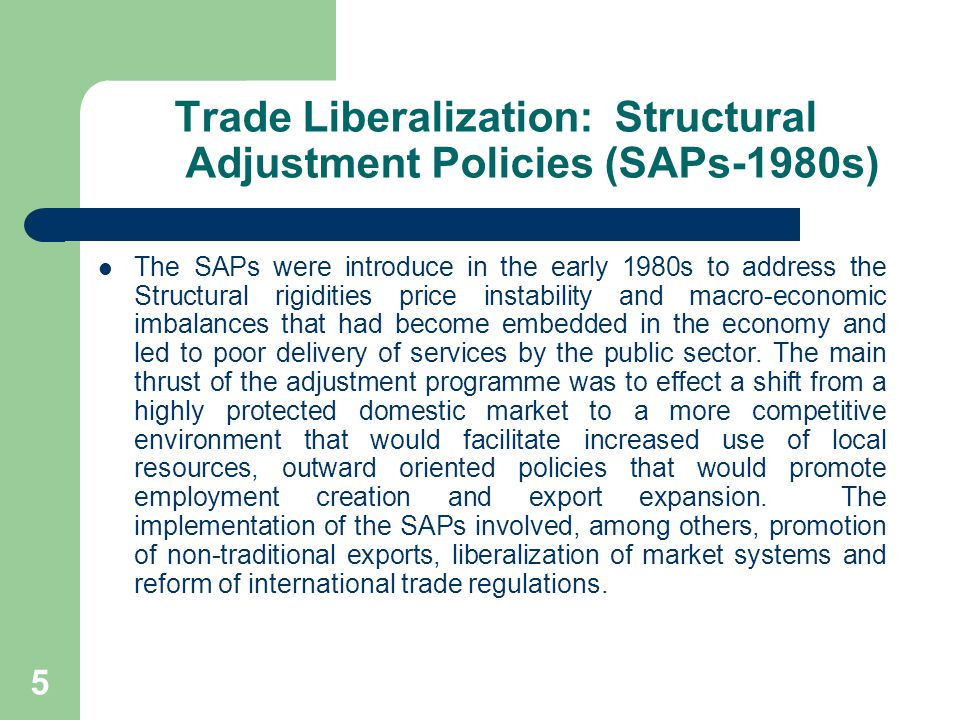Trade Liberalization: Structural Adjustment Policies (SAPs-1980s)