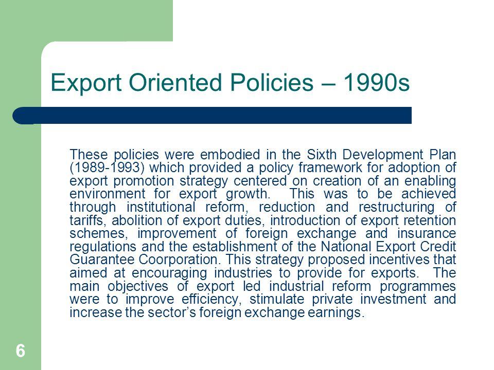 Export Oriented Policies – 1990s