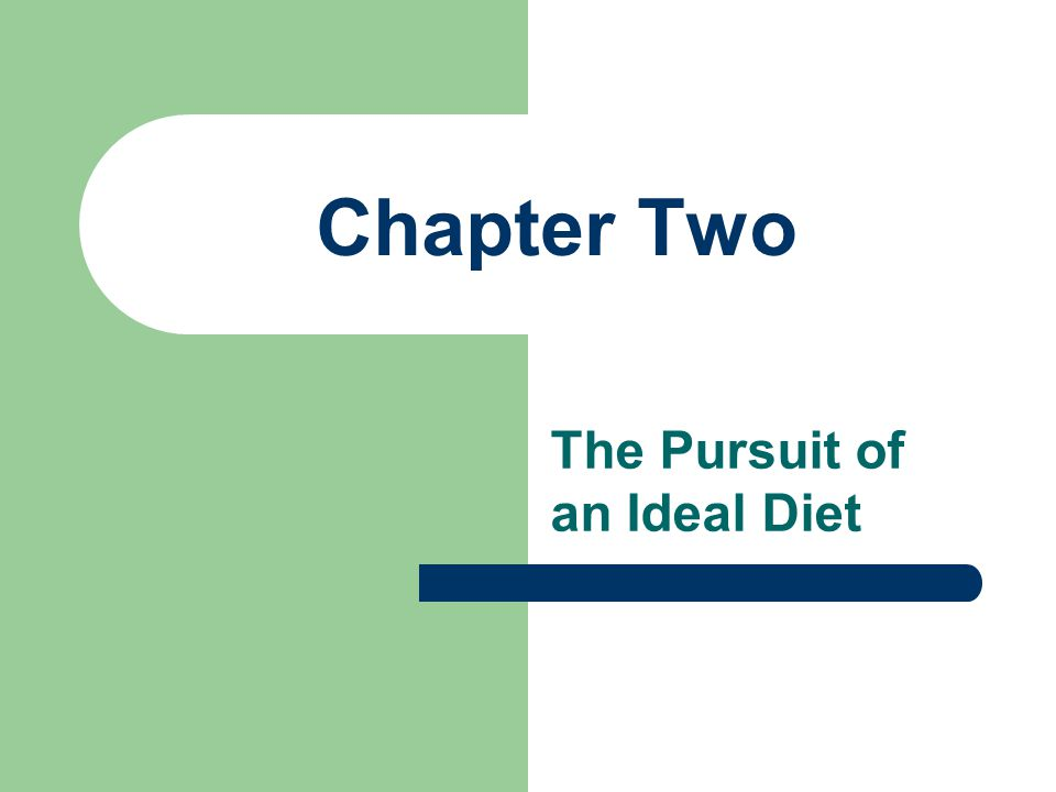 The Pursuit of an Ideal Diet