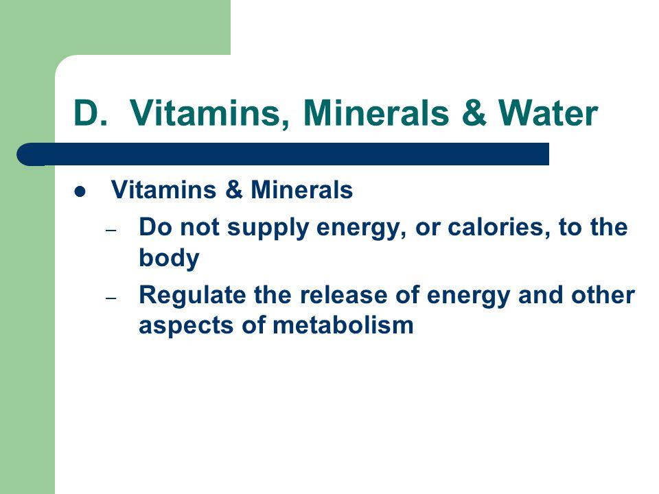 D. Vitamins, Minerals & Water