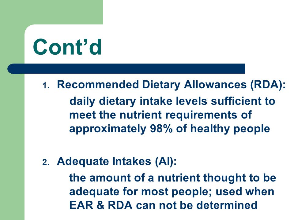 Cont'd Recommended Dietary Allowances (RDA):