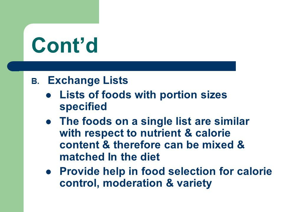 Cont'd Exchange Lists Lists of foods with portion sizes specified