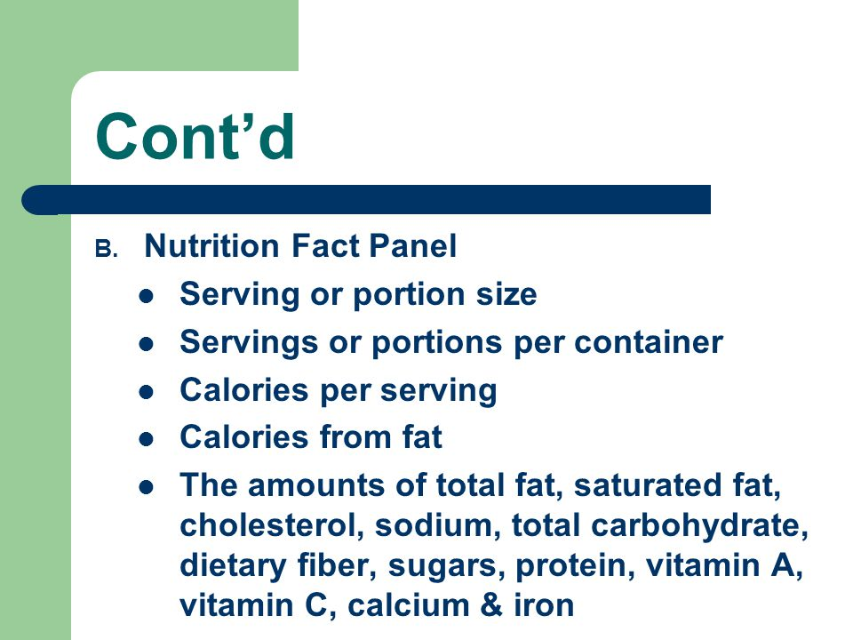 Cont'd Nutrition Fact Panel Serving or portion size