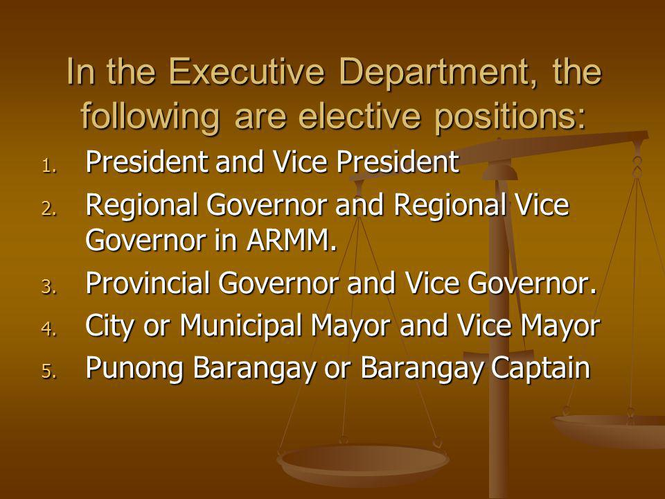 In the Executive Department, the following are elective positions: