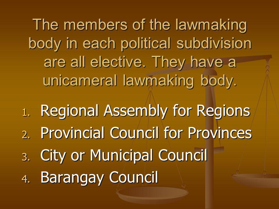 The members of the lawmaking body in each political subdivision are all elective. They have a unicameral lawmaking body.