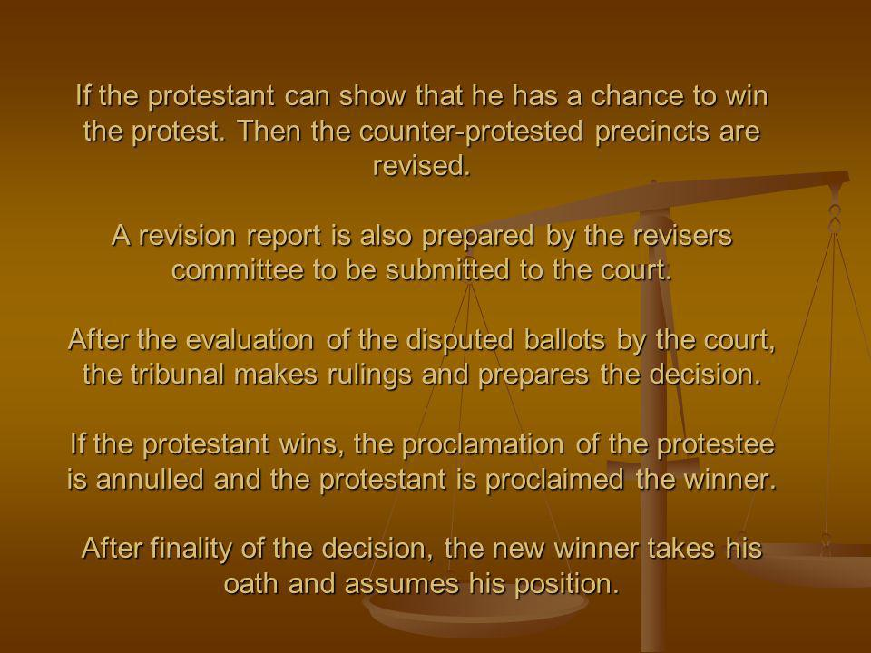 If the protestant can show that he has a chance to win the protest