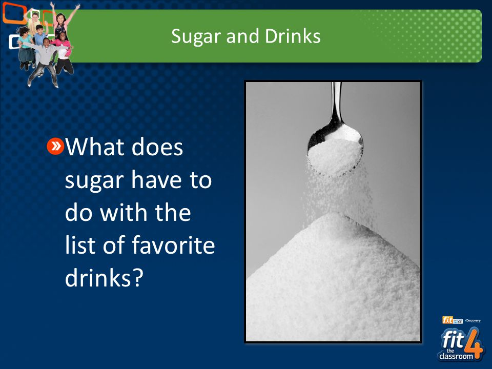 What does sugar have to do with the list of favorite drinks