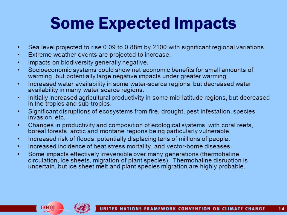 Some Expected Impacts Sea level projected to rise 0.09 to 0.88m by 2100 with significant regional variations.