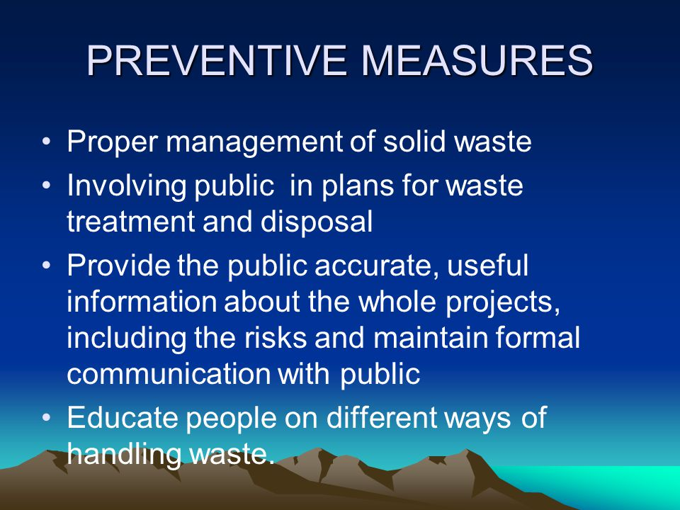 PREVENTIVE MEASURES Proper management of solid waste