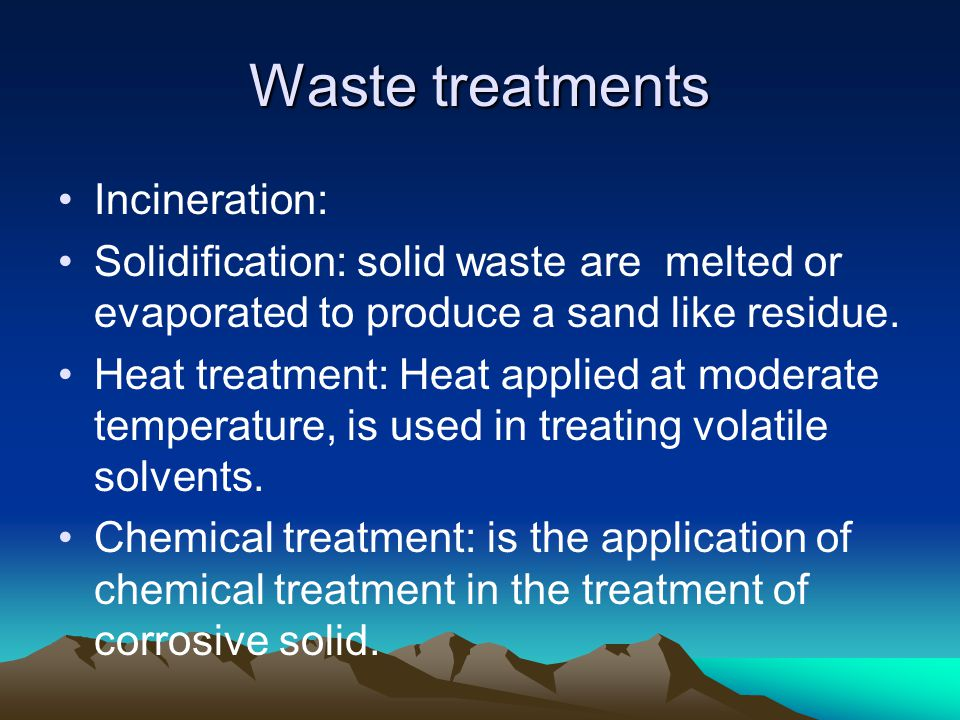 Waste treatments Incineration: