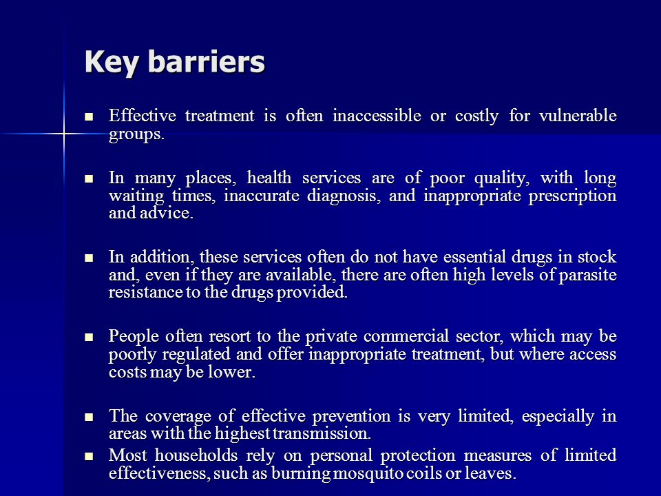 Key barriers Effective treatment is often inaccessible or costly for vulnerable groups.