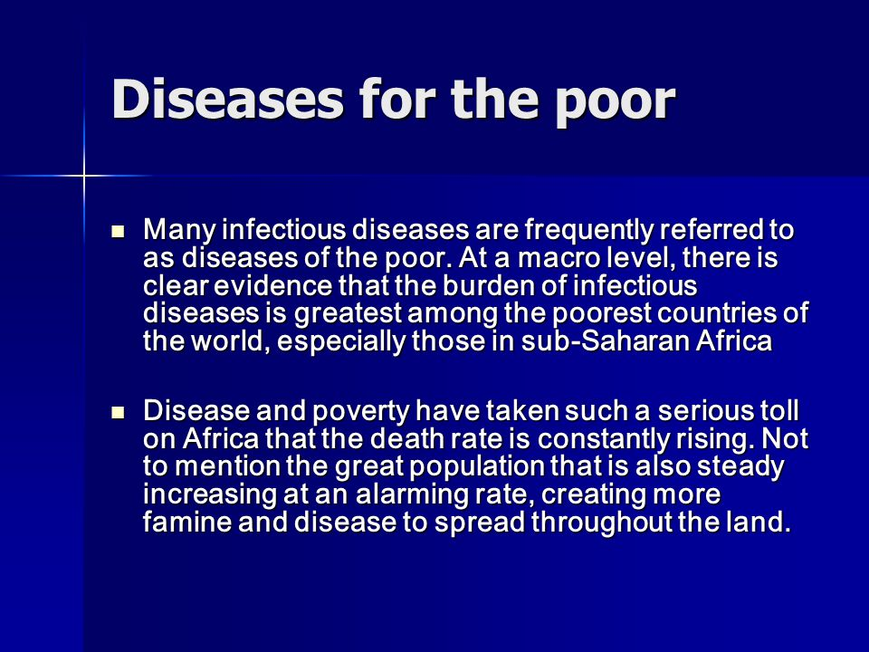 Diseases for the poor