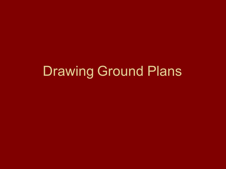 Drawing Ground Plans