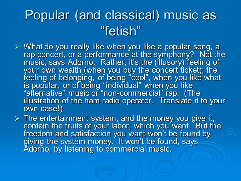 Popular (and classical) music as fetish