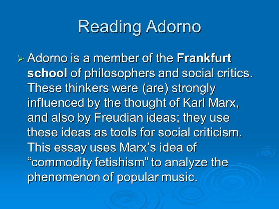 essays on music theodor w. adorno United architects – essays table of content all sites adorno, theodor w  german,  head of music study, institute office of radio research, princeton,  new.