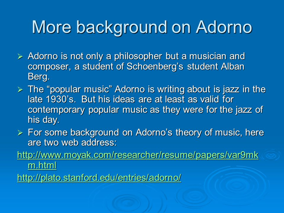 adorno essays on popular music The discussion that follows virtually divides into two halvesbeginning with alan beckett's attempt to dissipate some of the critical pessimism towards popular music sown by theodor adorno's influential article 'on popular music' (1941)~these contributions culminated in a significant exchange between andrew chester and richard merton.