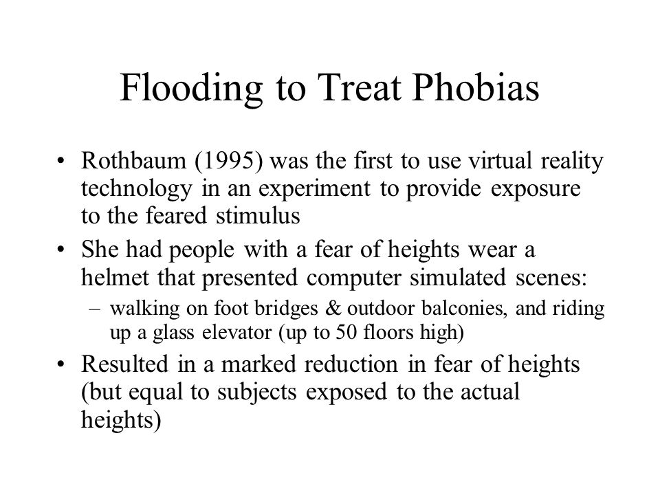 Flooding to Treat Phobias