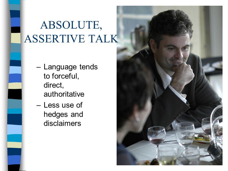 ABSOLUTE, ASSERTIVE TALK