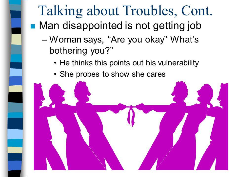 Talking about Troubles, Cont.