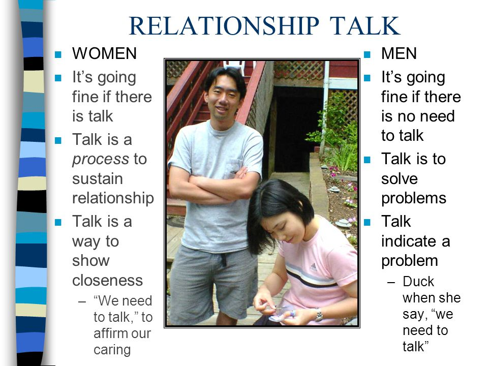 RELATIONSHIP TALK WOMEN It's going fine if there is talk