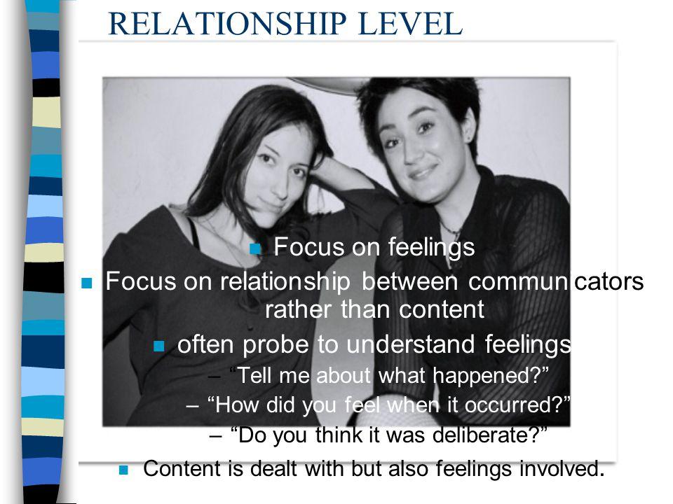 RELATIONSHIP LEVEL Focus on feelings