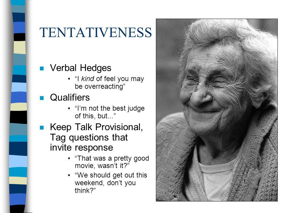 TENTATIVENESS Verbal Hedges Qualifiers