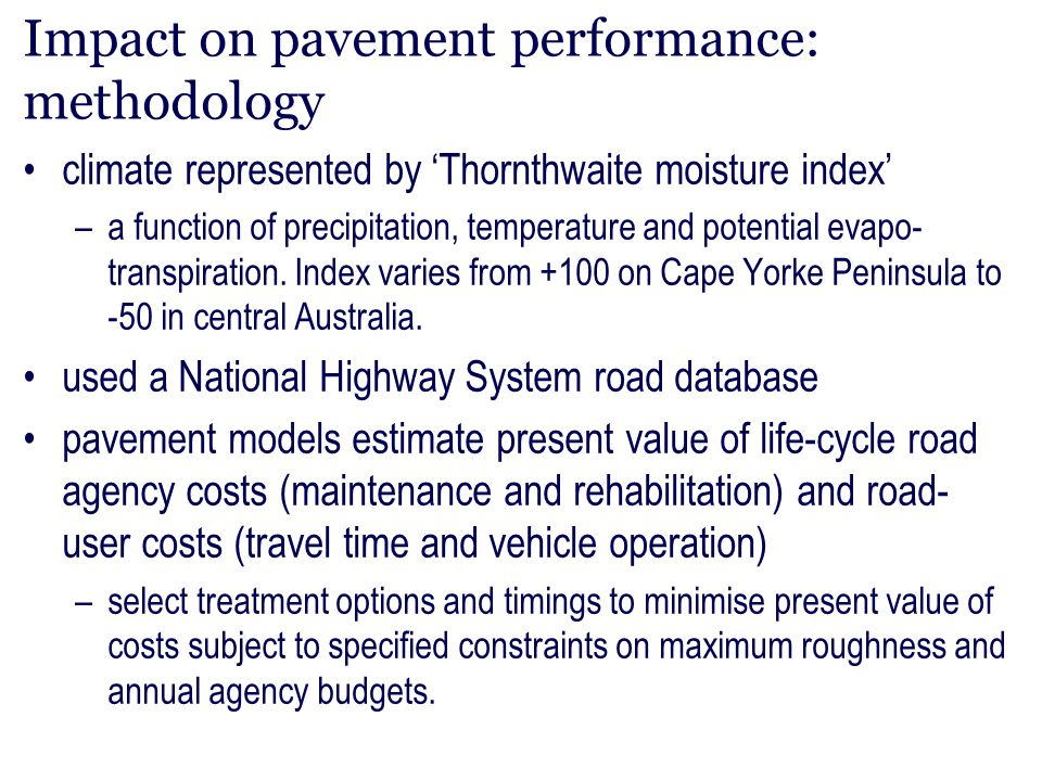 Impact on pavement performance: methodology