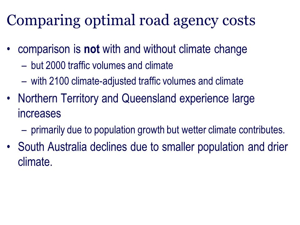 Comparing optimal road agency costs
