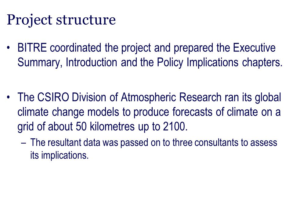 Project structure BITRE coordinated the project and prepared the Executive Summary, Introduction and the Policy Implications chapters.