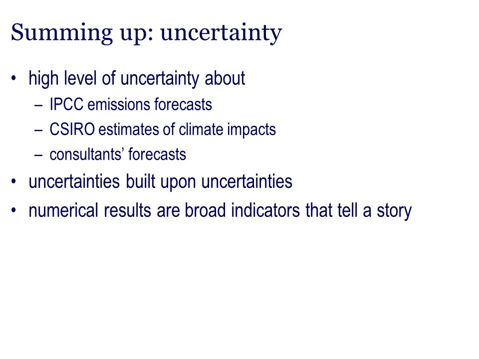 Summing up: uncertainty