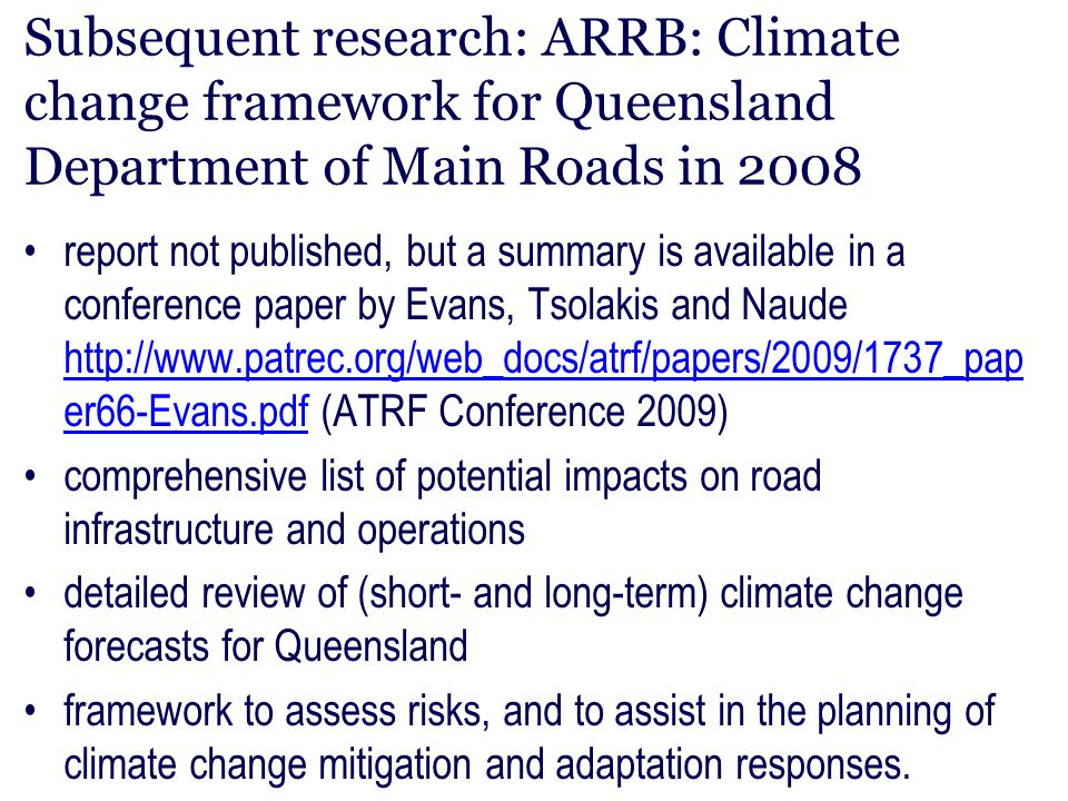 Subsequent research: ARRB: Climate change framework for Queensland Department of Main Roads in 2008