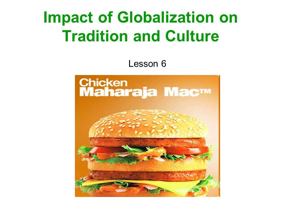 Impact of Globalization on Tradition and Culture