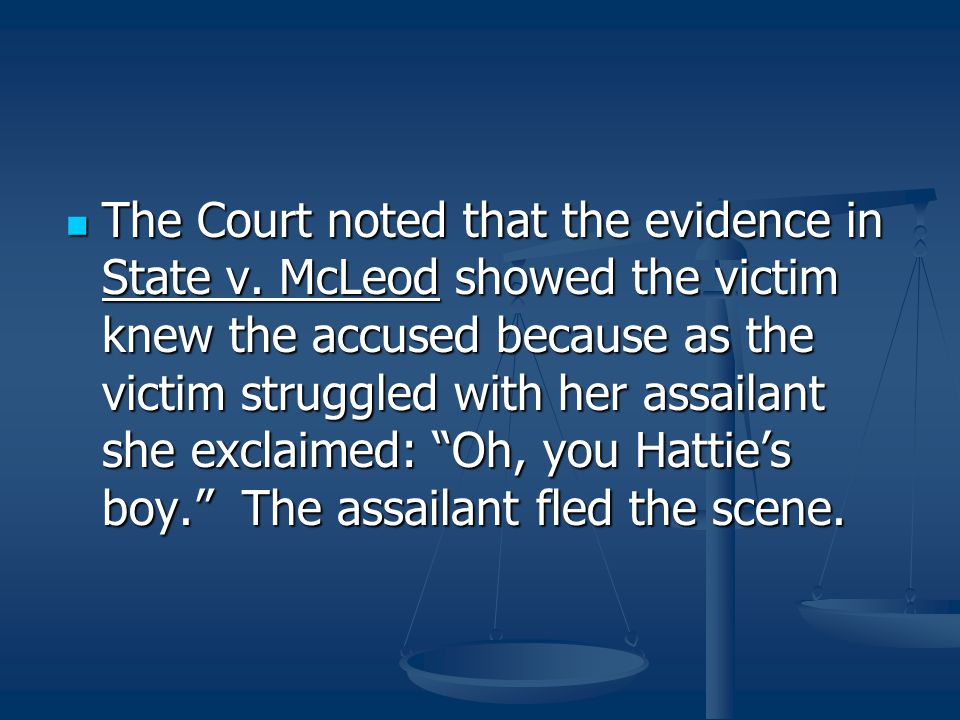 The Court noted that the evidence in State v