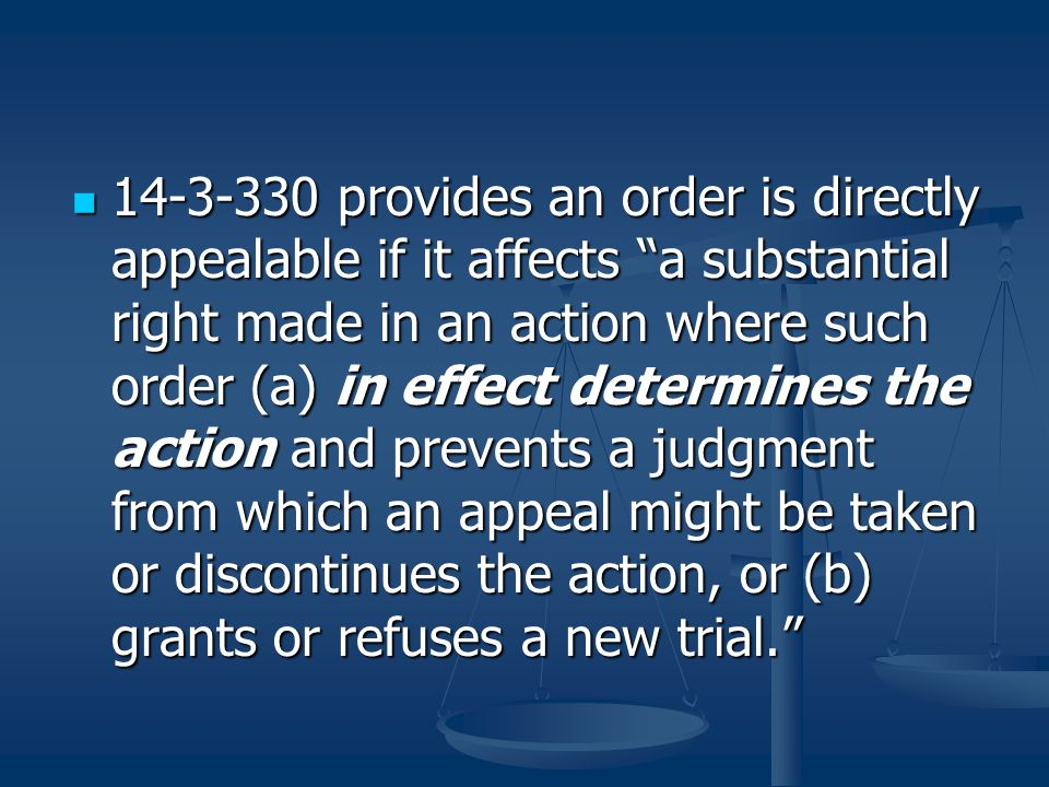 14-3-330 provides an order is directly appealable if it affects a substantial right made in an action where such order (a) in effect determines the action and prevents a judgment from which an appeal might be taken or discontinues the action, or (b) grants or refuses a new trial.