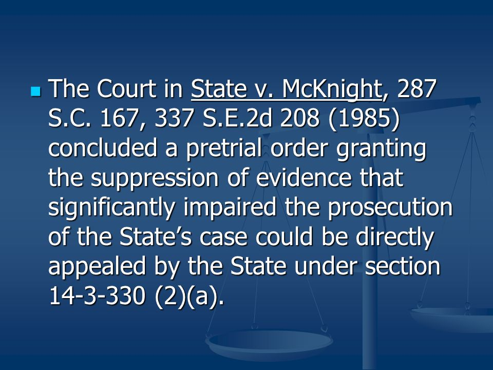 The Court in State v. McKnight, 287 S. C. 167, 337 S. E