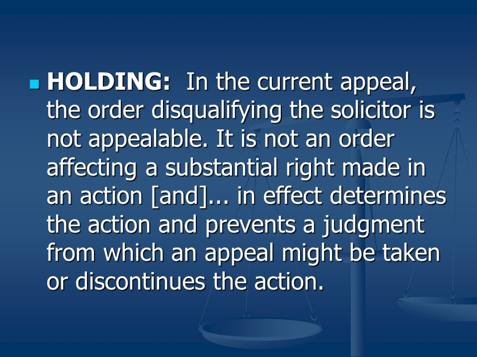 HOLDING: In the current appeal, the order disqualifying the solicitor is not appealable.