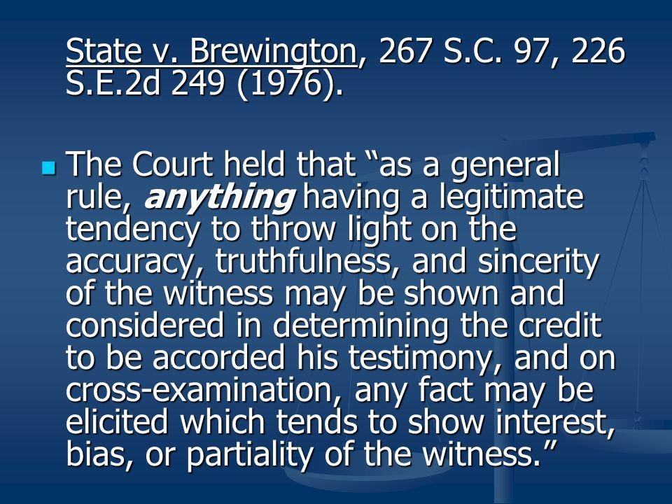 State v. Brewington, 267 S.C. 97, 226 S.E.2d 249 (1976).