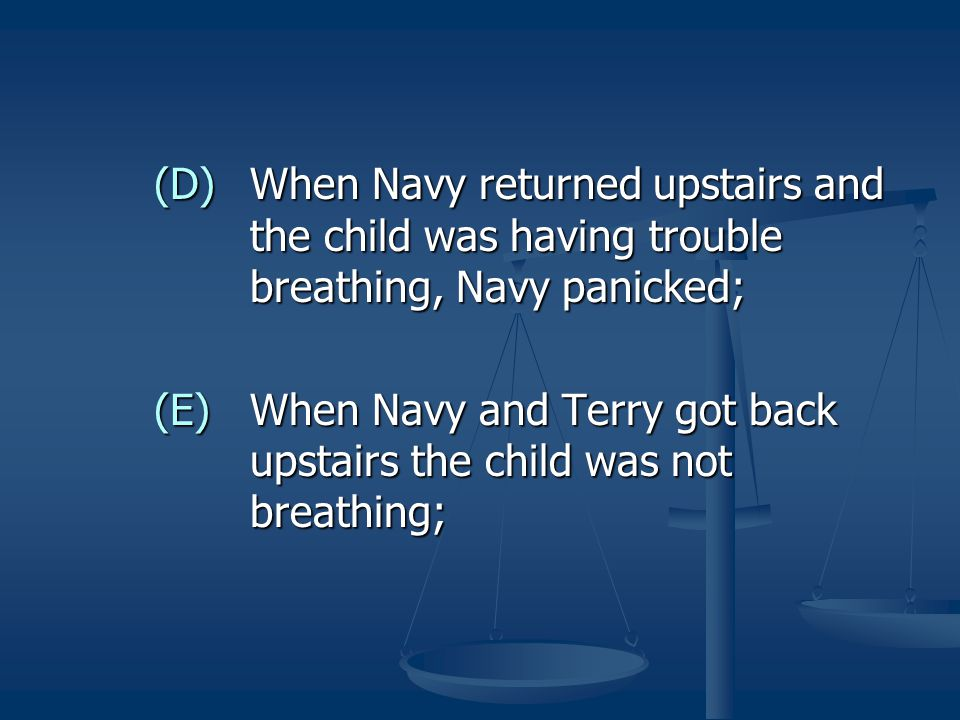 (D). When Navy returned upstairs and. the child was having trouble
