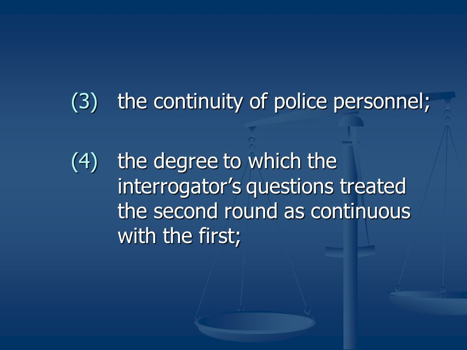 (3) the continuity of police personnel;