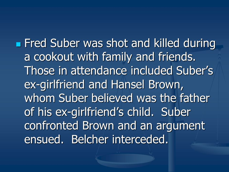 Fred Suber was shot and killed during a cookout with family and friends.