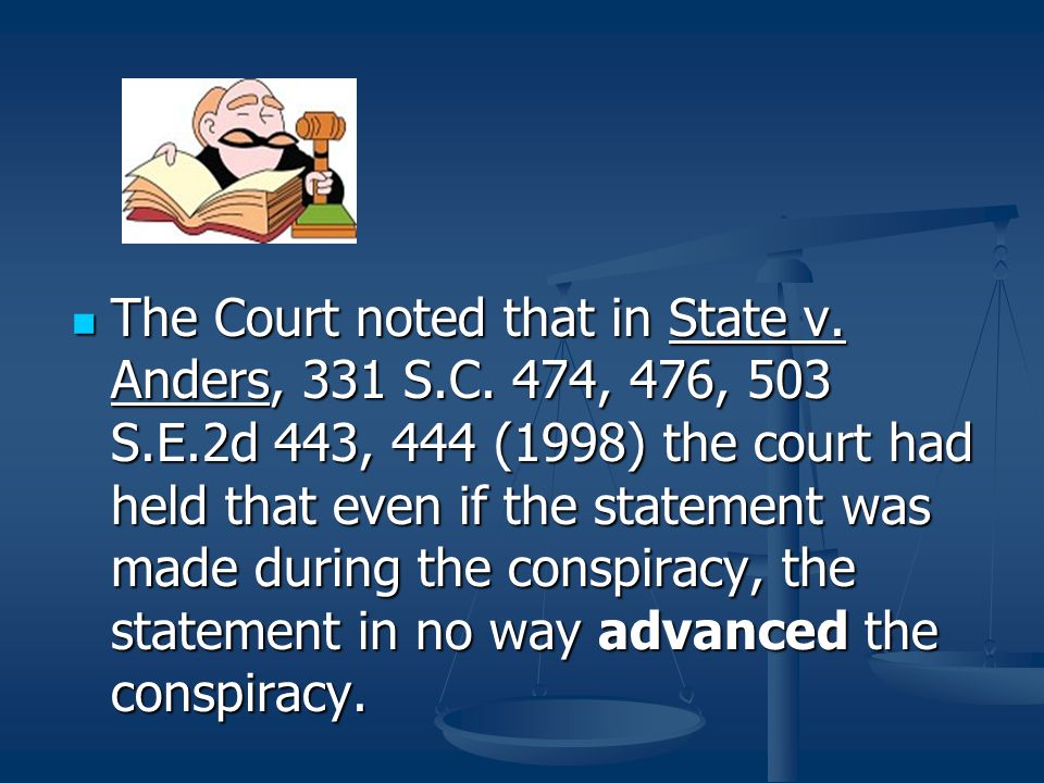 The Court noted that in State v. Anders, 331 S. C. 474, 476, 503 S. E
